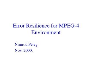 Error Resilience for MPEG-4 Environment