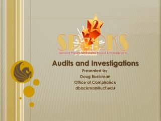 Audits and Investigations Presented  by: Doug  Backman Office  of Compliance dbackman@ucf