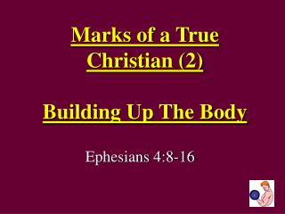 Marks of a True Christian 2  Building Up The Body