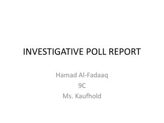 INVESTIGATIVE POLL REPORT
