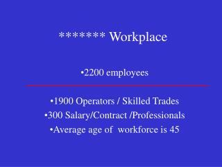 ******* Workplace