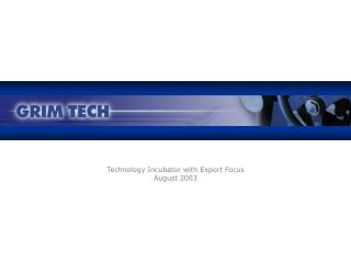 Technology Incubator with Export Focus August 2003