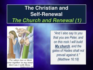 The Christian and  Self-Renewal  The Church and Renewal 1