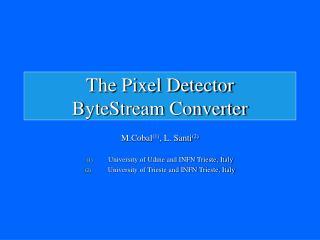 The Pixel Detector  ByteStream Converter
