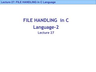FILE HANDLING  in C  Language-2 Lecture 27