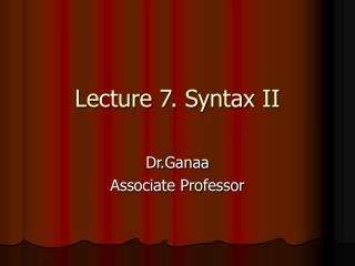Lecture 7. Syntax II