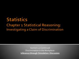 Statistics Chapter 1 Statistical Reasoning: Investigating a Claim of Discrimination