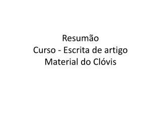 Resumão Curso - Escrita de artigo Material do Clóvis