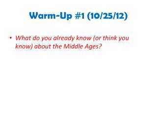 Warm-Up #1 ( 10/25/12 )