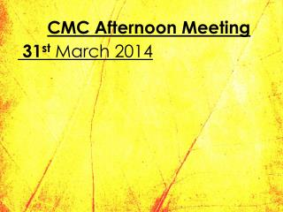 CMC Afternoon Meeting