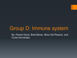 Group D: Immune system