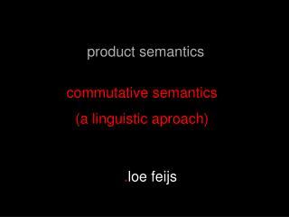 commutative semantics (a linguistic aproach)