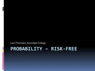 Probability � Risk-Free