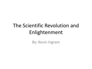 The Scientific Revolution and Enlightenment