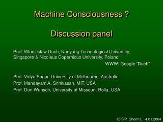 Machine Consciousness ? Discussion panel