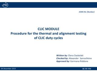 CLIC MODULE Procedure for the thermal and alignment testing  of CLIC duty cycles