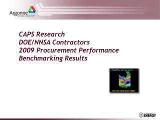 CAPS Research DOE/NNSA Contractors 2009 Procurement Performance Benchmarking Results