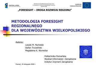 METODOLOGIA FORESIGHT REGIONALNEGO  DLA WOJEWÓDZTWA WIELKOPOLSKIEGO