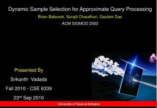 Presented By  Srikanth  Vadada Fall 2010 - CSE 6339 23 rd  Sep 2010