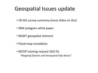 Geospatial Issues update