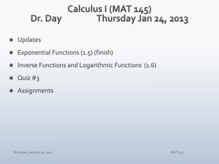 Calculus I (MAT 145) Dr. Day		 Thur sday  Jan  24,  2013