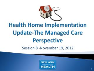 Health Home Implementation Update-The Managed Care Perspective