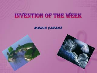 INVENTION OF THE WEEK