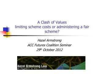 A Clash of Values limiting scheme costs or administering a fair scheme?