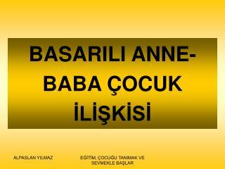 BASARILI ANNE-BABA ÇOCUK İLİŞKİSİ