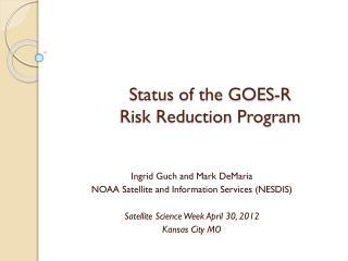 Status of the GOES-R  Risk Reduction Program