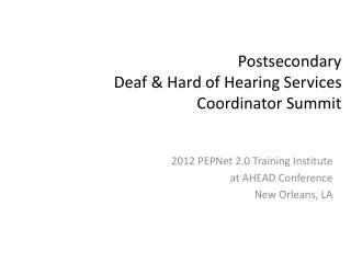 Postsecondary  Deaf & Hard of Hearing Services Coordinator Summit