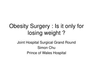Obesity Surgery : Is it only for  losing weight  ?