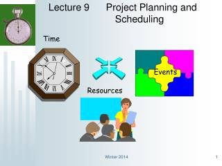 Lecture 9      Project Planning and                     			Scheduling