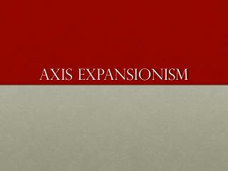 Axis Expansionism