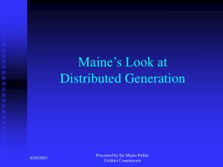 Maine's Look at Distributed Generation