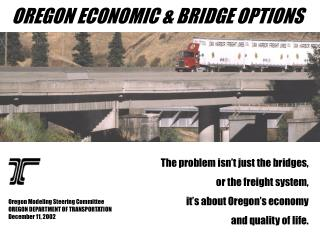 The problem isn�t just the bridges,  or the freight system,  it�s about Oregon�s economy