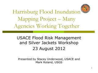 Harrisburg Flood Inundation Mapping Project – Many Agencies Working Together