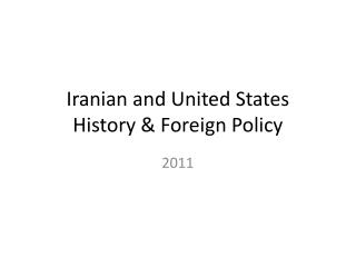 Iranian and United States  History & Foreign Policy