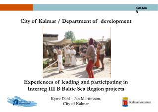 City of Kalmar / Department of  development Experiences of leading and participating in