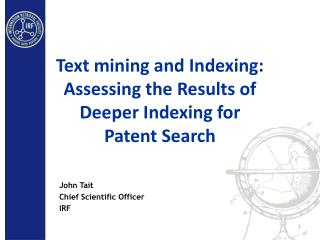 Text mining and Indexing: Assessing the Results of Deeper Indexing for Patent Search