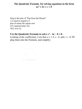 The Quadratic Formula  for solving equations in the form ax 2  +  bx  + c = 0