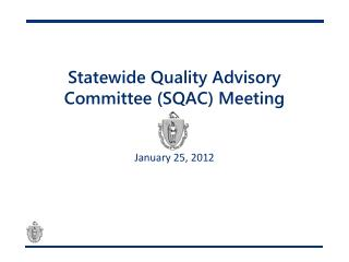 Statewide Quality Advisory Committee (SQAC) Meeting