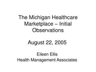 The Michigan Healthcare Marketplace – Initial Observations