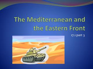 The Mediterranean and the Eastern Front