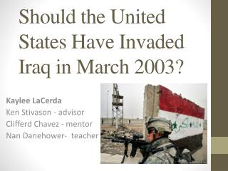 Should the United States Have Invaded Iraq in March 2003?