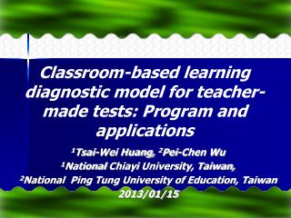 Classroom-based learning diagnostic model for teacher-made tests: Program and applications