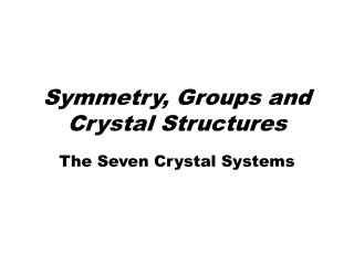 Symmetry, Groups and Crystal Structures