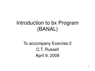 Introduction to bx Program (BANAL)