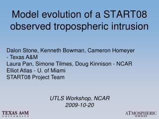 Model evolution of a START08  observed tropospheric intrusion