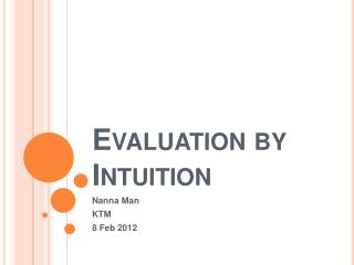 Evaluation by Intuition